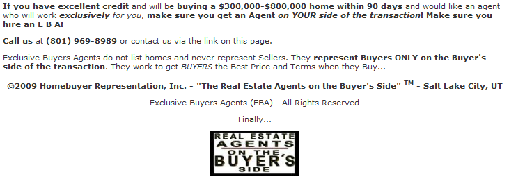 Get an agent on your side when buying a home.  Homebuyer Representation, Inc. - Real estate agents on the Buyer's side!